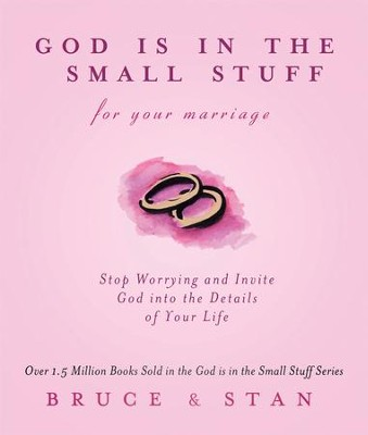 God Is In The Small Stuff for Your Marriage - eBook  -     By: Bruce Bickel, Stan Jantz