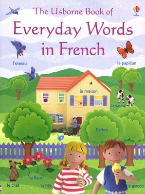 The Usborne Book of Everyday Words in French   -