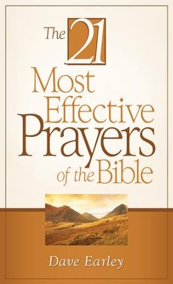 The 21 Most Effective Prayers of the Bible - eBook  -     By: Dave Earley
