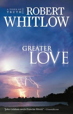 Greater Love - eBook  -     By: Robert Whitlow