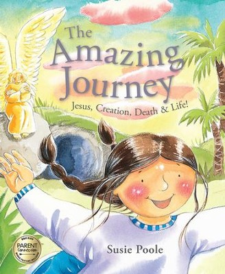 The Amazing Journey: Jesus, Creation, Death, and Life! - eBook  -     By: Susie Poole