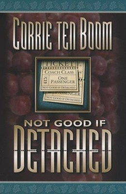 Not Good If Detached   -     By: Corrie ten Boom