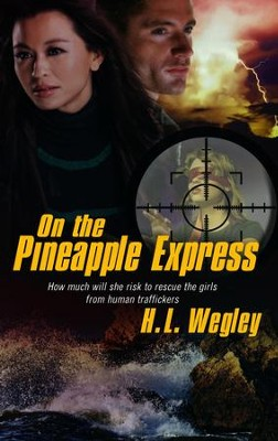 On the Pineapple Express - eBook  -     By: H.L. Wegley