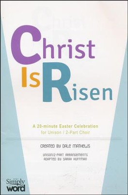 Christ is Risen A 20 Minute Easter Celebration (Choral book)  -     By: Dale Mathews, Sarah Huffman