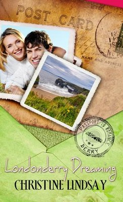 Londonderry Dreaming: (Novelette) - eBook  -     By: Christine Lindsay