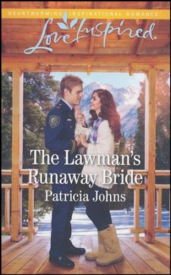 The Lawman's Runaway Bride  -     By: Patricia Johns