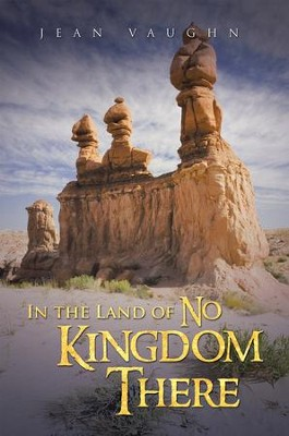 In the Land of No Kingdom There - eBook  -     By: Jean Vaughn