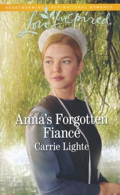 Anna's Forgotten Fiance  -     By: Carrie Lighte