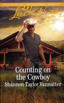 Counting on the Cowboy  -     By: Shannon Taylor Vannatter