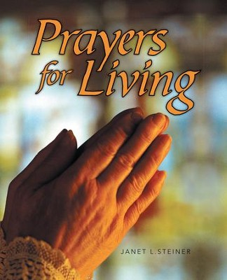 Prayers for Living - eBook  -     By: Janet L. Steiner