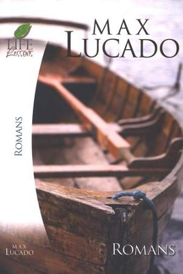 Life Lessons: The Book of Romans, 2006 Edition   -     By: Max Lucado