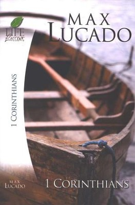 Life Lessons: 1 Corinthians, 2006 Edition   -     By: Max Lucado