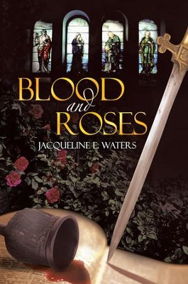 Blood and Roses - eBook  -     By: Jacqueline Waters