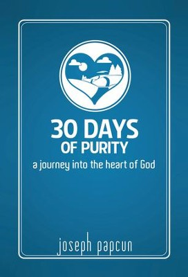 30 Days of Purity: A Journey Into the Heart of God - eBook  -     By: Joseph Papcun