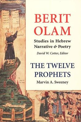 The Twelve Prophets: Vol. 1-Hosea, Amos, Obadiah, Jonah  -     Edited By: David W. Cotter     By: Marvin A. Sweeney