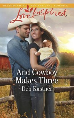 And Cowboy Makes Three  -     By: Deb Kastner