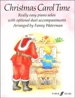 Christmas Carol Time: Really Easy Piano Solos with Optional Duet Accompaniments  -     By: Fanny Waterman
