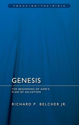 Genesis: The Beginning of God's Plan of Salvation (Focus on the Bible)  -     By: Richard Belcher