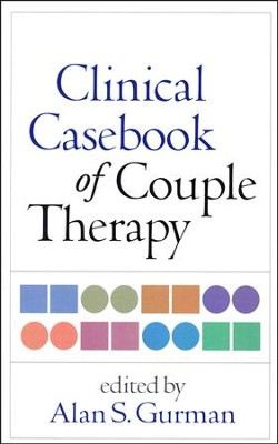 Clinical Casebook of Couple Therapy  -     By: Alan S. Gurman