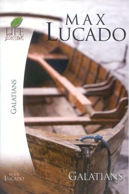 Life Lessons: Galatians, 2007 Edition   -     By: Max Lucado