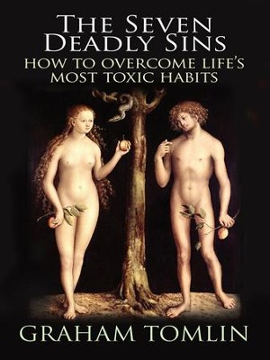 The Seven Deadly Sins: How to overcome life's most toxic habits - eBook  -     By: Graham Tomlin