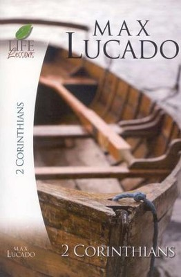 Life Lessons: 2 Corinthians, 2007 Edition   -     By: Max Lucado
