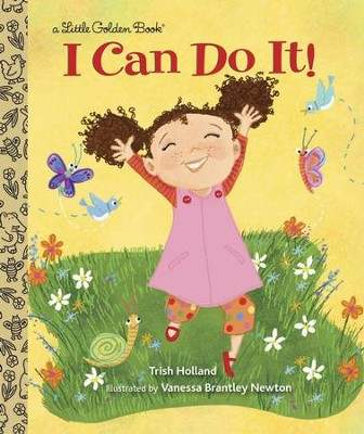 I Can Do It! - eBook  -     By: Trish Holland     Illustrated By: Vanessa Brantley Newton