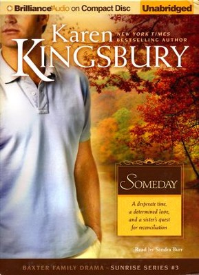 Someday #3 - unabridged audiobook on CD   -     Narrated By: Sandra Burr     By: Karen Kingsbury