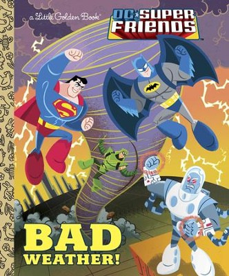 Bad Weather! (DC Super Friends) - eBook  -     By: Frank Berrios     Illustrated By: Ethen Beavers