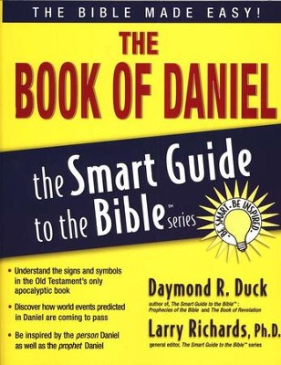The Book of Daniel: The Smart Guide to the Bible Series   -     Edited By: Larry Richards Ph.D.     By: Daymond R. Duck