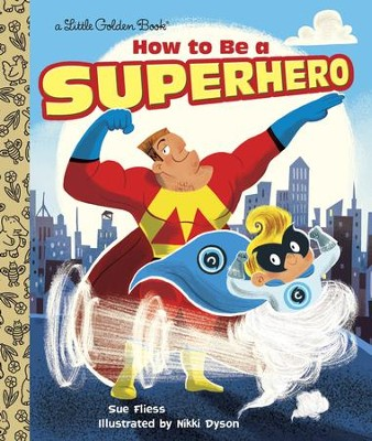 How to Be a Superhero - eBook  -     By: Sue Fliess     Illustrated By: Nikki Dyson