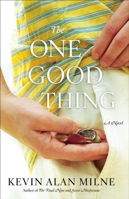 The One Good Thing    -     By: Kevin Milne