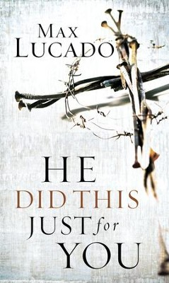 He Did This Just For You - eBook  -     By: Max Lucado
