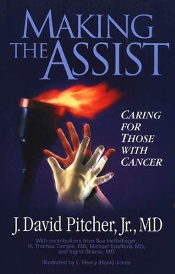 Making the Assist: Caring for Those with Cancer  -     By: J. David Pitcher