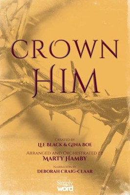Crown Him A Celebration of Our Risen King (Choral Book)  -     By: Lee Black, Gina Boe, Marty Hamby