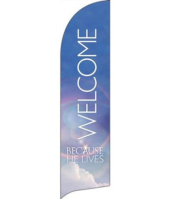 He Lives Welcome Flag Banner  -