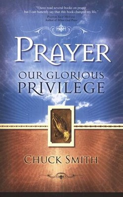 Prayer: Our Glorious Privilege  -     By: Chuck Smith