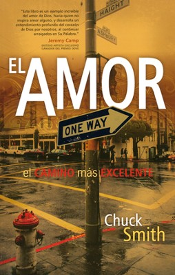 El Amor: El Camino Más Excelente  (Love: The More Excellent Way)   -     By: Chuck Smith