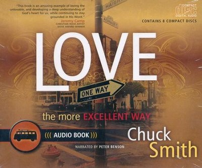 Love, the More Excellent Way Unabridged Audio Book,  8 CD's  -     By: Chuck Smith