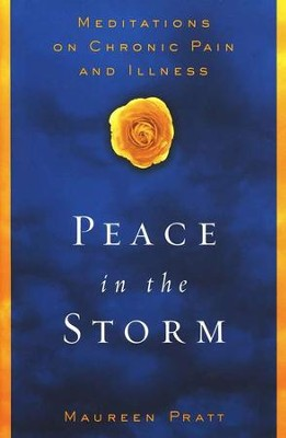 Peace in the Storm: Meditations on Chronic Pain and Illness  -     By: Maureen Pratt