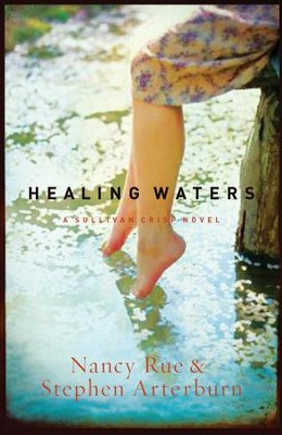 Healing Waters - eBook  -     By: Nancy Rue, Stephen Arterburn