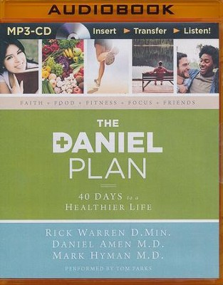 The Daniel Plan: 40 Days to a Healthier Life - unabridged audiobook on CD  -     Narrated By: Tom Parks     By: Rick Warren D.Min., Daniel Amen M.D., Mark Hyman M.D.