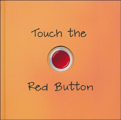 Touch the Red Button  -     By: Alex A. Lluch