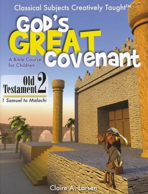 God's Great Covenant: Old Testament 2 A Bible Course for Children  -     By: Claire A. Larsen
