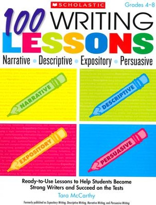 100 Writing Lessons: Narrative Descriptive Expository Persuasive  -     By: Tara McCarthy