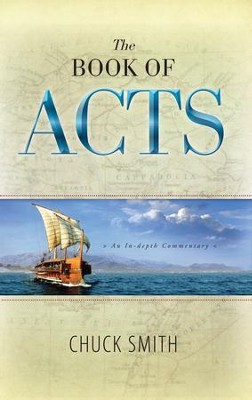 The Book of Acts: An In-depth Commentary  -     By: Chuck Smith