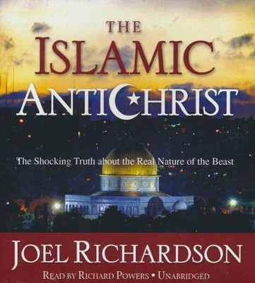 The Islamic Antichrist: The Shocking Truth about the Real Nature of the Beast - unabridged audiobook on CD  -     Narrated By: Rochard Powers     By: Joel Richardson