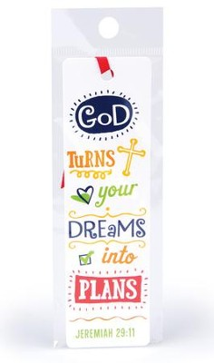 God Turns Your Dreams Into Plans Bookmark  -