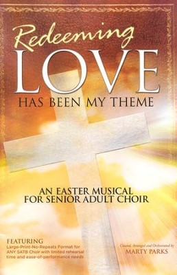 Redeeming Love has been My Theme Easter Music for Senior Adult Choir (Choral Book)  -     By: Marty Parks