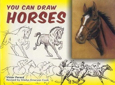You Can Draw Horses  -     By: Victor Perard
